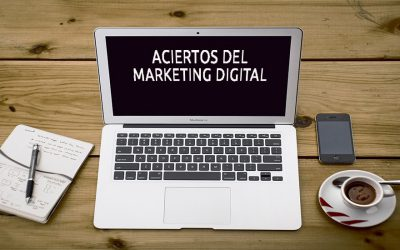 Conoce los aciertos del Marketing digital que seguramente debes ejecutar
