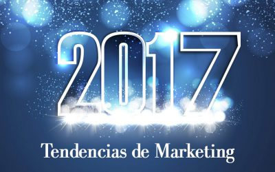 Tendencias del marketing 2017, un verdadero reto que asumir