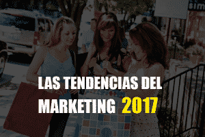 Marketing 2017. Mejora para tu empresa.