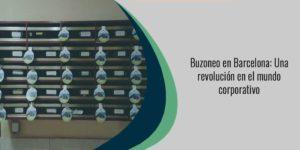 Buzoneo en Barcelona: Una revolución en el mundo corporativo