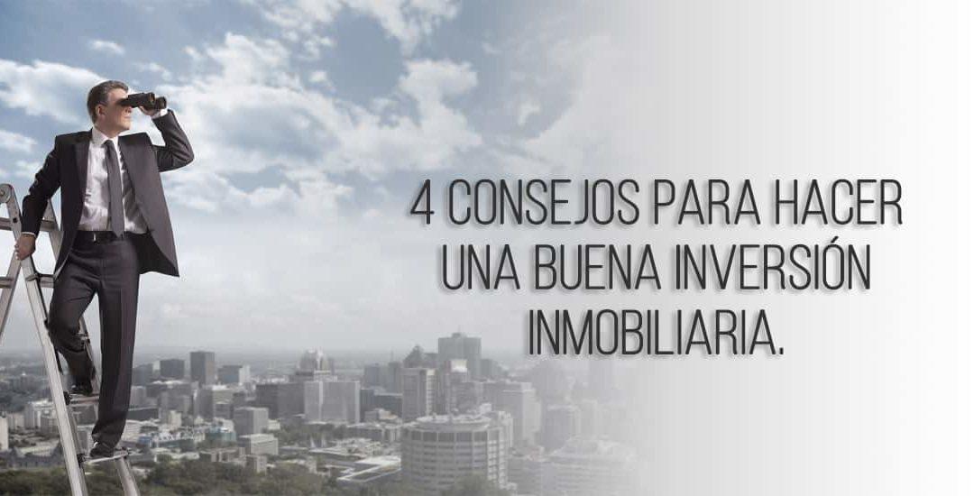 4 Consejos para hacer una buena inversión inmobiliaria