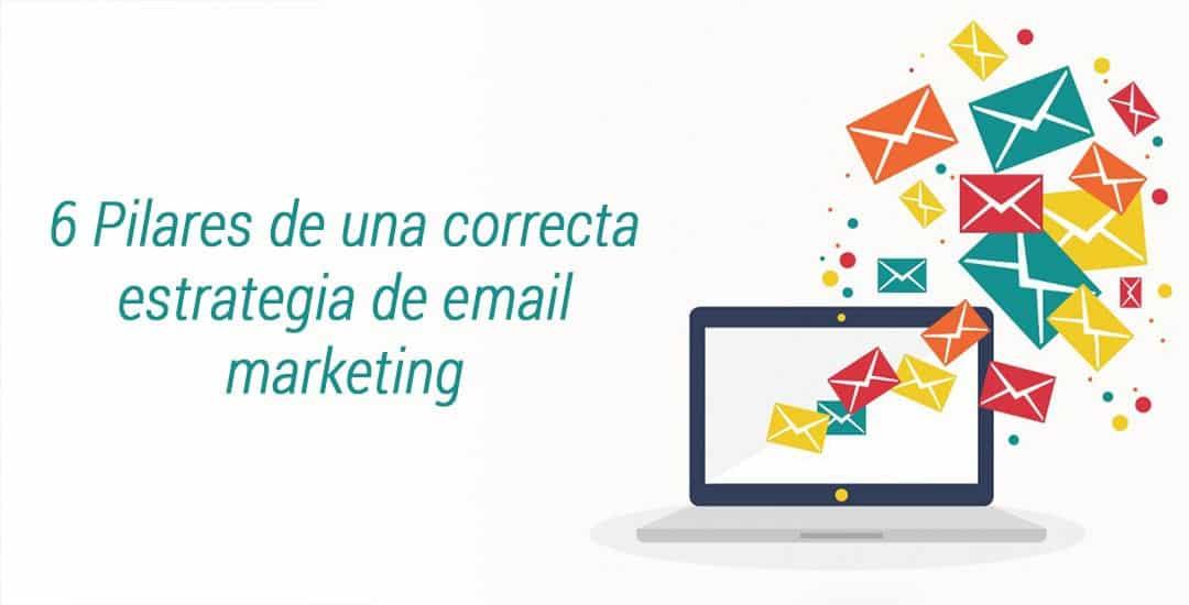 6 Pilares de una correcta estrategia de email marketing