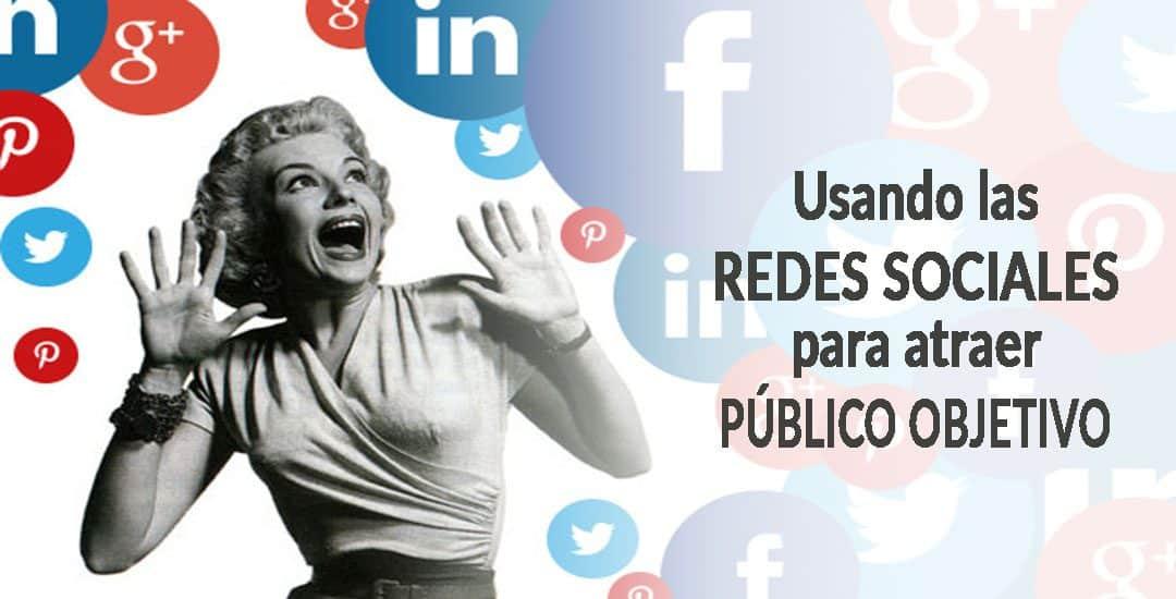 Usando las redes sociales para atraer público objetivo