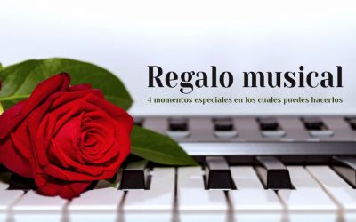 Regalo musical – 4 momentos especiales en los cuales puedes hacerlos